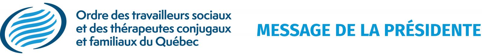 Logo Ordre des travailleurs sociaux et des thérapeutes conjugaux et familiaux du Québec (Message de la présidente)